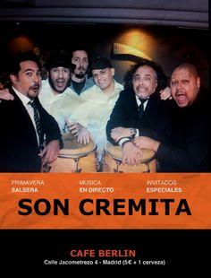 Todos los martes de Abril Son cremita en concierto en el café Berlín de Madrid a las 22.30h, C/Jacometrezo 4.