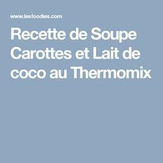 Recette de Soupe Carottes et Lait de coco au Thermomix