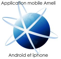 AMELI : Application Mobile Android ou Iphone Telecharger / Installer