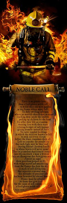 """Noble Call Poem"" 12x36 Print. Preorder now at http://nogreaterloveart.com/collections/featured-products/products/firefighters-noble-call-poem read the scroll by visiting the site. Art by Jason Bullard Poem by Kevin Craig"