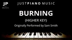 Burning [Higher Key] (Piano Accompaniment) Sam Smith Backing Tracks, Sam Smith, Burns, Piano, Sheet Music, Key, Unique Key, Pianos, Music Score