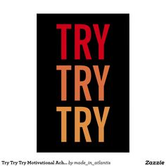 Try Try Try Motivational Achievement Success