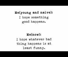 Naive, Girl Stuff, Sarcasm, Math Equations, Shit Happens, Funny, Funny Parenting, Hilarious, Satire