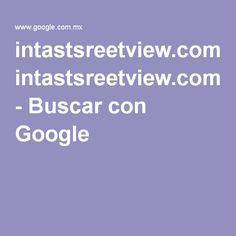 intastsreetview.com - Buscar con Google