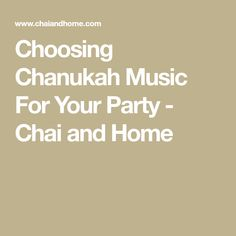 Choosing Chanukah Music For Your Party - Chai and Home