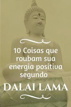 10 Coisas que roubam sua energia positiva segundo Dalai Lama Dalai Lama, True Love Quotes, Life Quotes, Miracle Morning, Tantra, Feng Shui, Reiki, Simple Minds, Life Tips