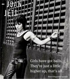 ♥ Joan Jett <3 Admittedly have really only liked two of her songs, but this a great quote XD