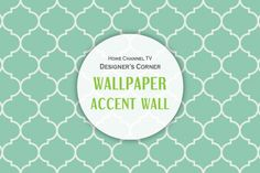 Home Channel TV Blog: Designer's Corner: Wallpaper Accent Wall