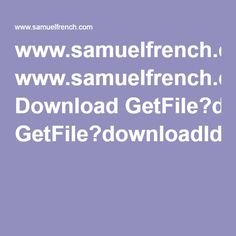 www.samuelfrench.com Download GetFile?downloadId=105172