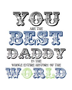 printables for every occasion Eric is the best daddy ever! Miss You Daddy, Good Daddy, Daddy Day, My Daddy, Happy Fathers Day, My Father, Fathers Day Gifts, Daddy Gifts, Father Daughter