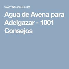 Agua de Avena para Adelgazar - 1001 Consejos