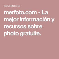 merfoto.com-La mejor información y recursos sobre photo gratuite.