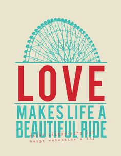 """Love ... makes life a beautiful ride"""