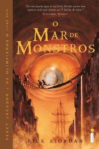 O Mar de Monstros - Percy Jackson & os Olimpianos - Livro Dois - Rick Riordan