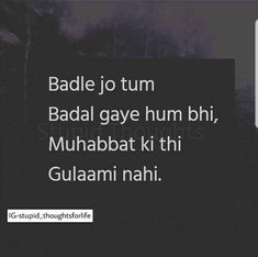 Aaj sy maain b bdl gae hnn inshallah Qoutes About Love, Sad Love Quotes, Funny Quotes, Deep Words, True Words, Attitude Quotes, Life Quotes, Revenge Quotes, Broken Words