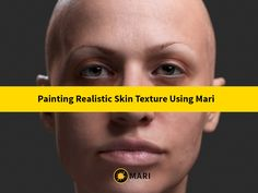 Painting a Realistic Skin Texture Using Mari