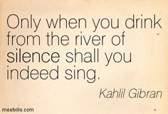 Image from http://meetville.com/images/quotes/Quotation-Kahlil-Gibran-silence-Meetville-Quotes-147722.jpg.