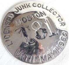 """Vintage May 1960 Boston Mass """"Licensed Junk Collector""""  Metal Badge Official 181"""