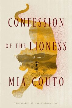 Confession of the Lioness by Mia Couto | 34 Of The Most Beautiful Book Covers Of 2015