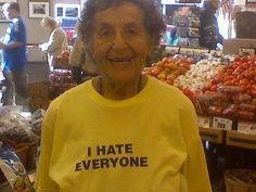 I Hate everyone.. I love her!  I want a shirt like that when I'm older!