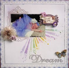 Dream - Scrapbook.com - Amazing what you can do with an assortment of inks!