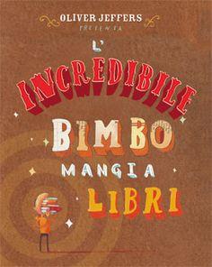 """""""L'incredibile bimbo mangia libri"""" Oliver Jeffers (Zoolibri)"""