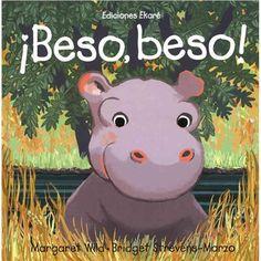 """¡Beso, beso! de Margaret Wild y Bridget Stevens-Marzo. Una mañana bebé hipopótamo sale tan rápido a jugar que olvida darle un beso a su mamá. En su recorrido, chapotea en el barro pegajoso, camina por las rocas rocosas, sube por la orilla resbalosa, pasa entre la hierba cosquillosa y camina bajo el frondoso bosque. Un mismo sonido lo sorprende en todas partes: """"¡Beso, Beso!"""". De repente, bebé hipopótamo recuerda lo que había olvidado y emprende el regreso a casa."""