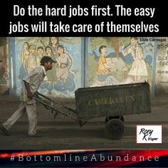 Hard Jobs are first! ---  #BottomlineAbundance  http://ift.tt/22rtndo  #DreamBig ! #HealthyLiving  an #Entrepreneur  #Exceptional  #Drive #Prosperity !!