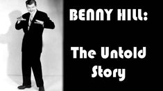 Benny Hill: The Untold Story