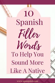 10 Spanish Filler Words To Sound More Like A Native - Spanguist Learning Spanish and want to sound more like a native? It's easier than you think! Here are 10 Spanish filler words to help you sound like a native speaker. Spanish Phrases, Ap Spanish, Spanish Vocabulary, Spanish Words, Spanish Grammar, Spanish Teacher, Spanish Classroom, Spanish Lessons, Spanish Practice