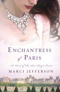 4/5 Book Review: Marci Jefferson's Enchantress of Paris