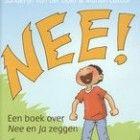 GEKOCHT Titel: Nee! Een boek over Nee en Ja zeggen  ISBN: 978 90 216 6579 5