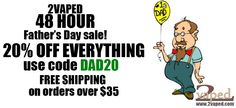 For the next 48 hours (until the end of the day Sunday, 6/16/2014) take 20% off EVERYTHING at 2vaped with the code DAD20