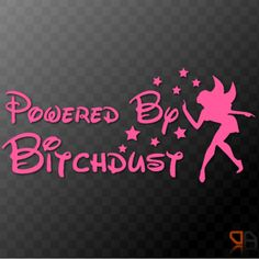 Powered By Bitchdust - Funny vinyl decal sticker car, laptop, window, with fairy