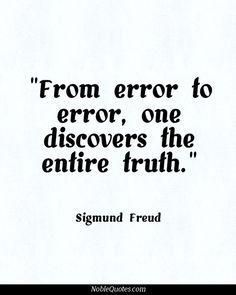 Good old Sigmund Freud ~ http://noblequotes.com/: