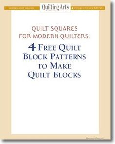 Quilt Squares for Modern Quilters: 4 Free Quilt Block Patterns to Make Quilt Blocks