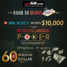 Poker players have a dream to play in Las Vegas and that too at the world's prestigious poker tournament. If you want to live your poker dream, participate in'Road to Vegas' at adda52.com and get a chance to play poker in the $10, 000 Main Event of World's Largest Poker Tournament.