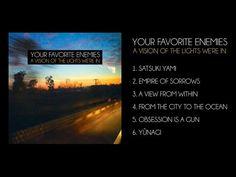 Your Favorite Enemies - A Vision Of The Lights We're In (full album) Enemies, Your Favorite, Album, Lights, Music, Youtube, Musica, Musik, Muziek