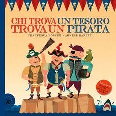 """teste fiorite. libri per bambini, spunti e appunti per adulti con l'orecchio acerbo: """"Chi trova un tesoro trova un pirata"""" libro per ba..."""