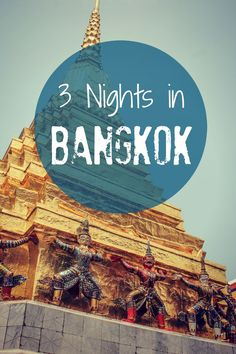 How to spend 3 Nights in Bangkok