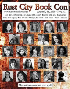 Join 25+ authors, with more announced weekly, at Rust City Book Con August 12-14, 2016 for bookish shenanigans in gorgeous Troy, Michigan - only 30 minutes from Windsor, Canada!  Registration is open for everyone.   For more information about Rust City Book Con 2016, visit us at http://www.rustcitybookcon.com/