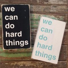 We Can Do Hard Things Little