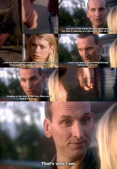 This moment sucked me into doctor who for good.well that and nice to meet you Rose, now run for your life. Ninth Doctor, Diy Doctor, Doctor Who Quotes, Christopher Eccleston, Out Of Touch, Don't Blink, Torchwood, David Tennant, Dr Who