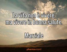 Una frase di Marco Valerio Marziale scelto da Pharmawizard