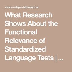 What Research Shows About the Functional Relevance of Standardized Language Tests | Smart Speech Therapy