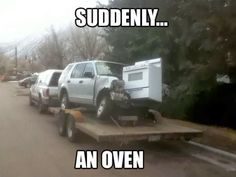 And suddenly and oven just dropped onto my van! #funny #lol #humor