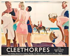 1930 Poster produced for London and North Eastern Railway (LNER) to promote rail travel to Cleethorpes, Lincolnshire. The poster shows some people in swimming costumes on the beach, with a child on a donkey in the background. Artwork by Andrew Johnson. British Travel, British Seaside, British Isles, Train Posters, Railway Posters, Retro Poster, Vintage Travel Posters, Vintage Ads, Retro Kunst