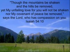 Bill Giyaman posted Isaiah to their -inspiring quotes and sayings- postboard via the Juxtapost bookmarklet. Bible Verses About Nature, Love Scriptures, Bible Verses Quotes, Sing To The Lord, Praise The Lords, Word Of Grace, Word Of God, Isaiah 54 10, Why I Love Him