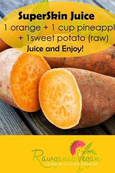 SuperSkin Juice...fyi, sweet potato is not good to juice if you are already inflamed. It just makes it worse.