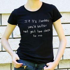 tshirt, nie lubie poniedziałku, Monday, Black And White T Shirts, T Shirts For Women